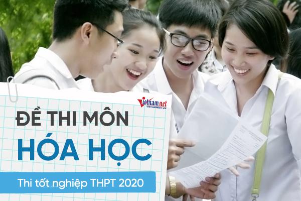 Đề thi chính thức môn Hóa học thi tốt nghiệp THPT 2020