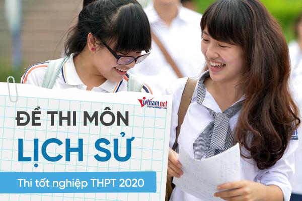 Đề thi chính thức môn Lịch sử thi tốt nghiệp THPT 2020