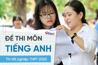 Đề môn Tiếng Anh thi tốt nghiệp THPT 2020 đợt 2