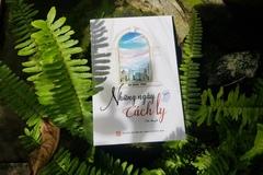 Sách về 'Những ngày cách ly' được hoàn thành trong 12 ngày