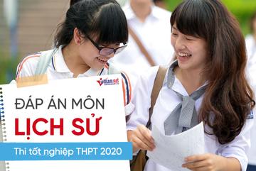 Đáp án tham khảo môn Lịch sử thi tốt nghiệp THPT 2020, mã đề 314