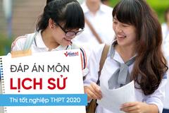 Đáp án tham khảo môn Lịch sử thi tốt nghiệp THPT 2020
