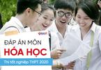 Đáp án môn Hóa học chính thức thi Tốt nghiệp THPT 2020 của Bộ GD-ĐT