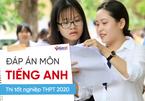 Đáp án môn Tiếng Anh chính thức thi Tốt nghiệp THPT 2020 của Bộ GD-ĐT