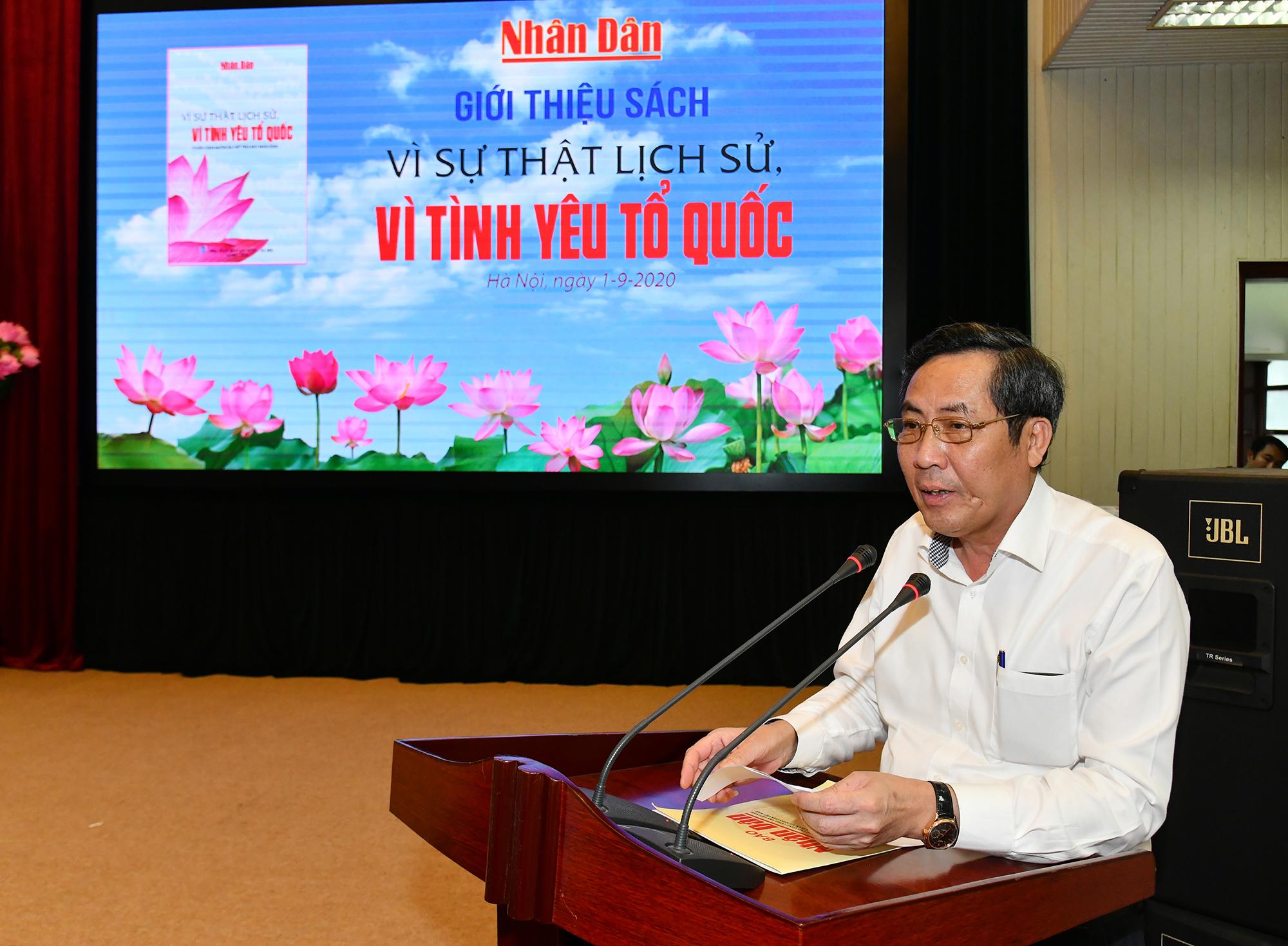 Báo Nhân Dân công bố sách 'Vì sự thật lịch sử, vì tình yêu Tổ quốc'