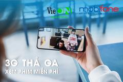 Gói xem 'thả ga' VieON dành riêng cho thuê bao MobiFone