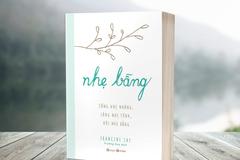Sách mới: Sống nhẹ nhàng, lòng nhẹ tênh, đời nhẹ bẫng