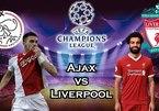 Trực tiếp Ajax vs Liverpool: Lành ít dữ nhiều