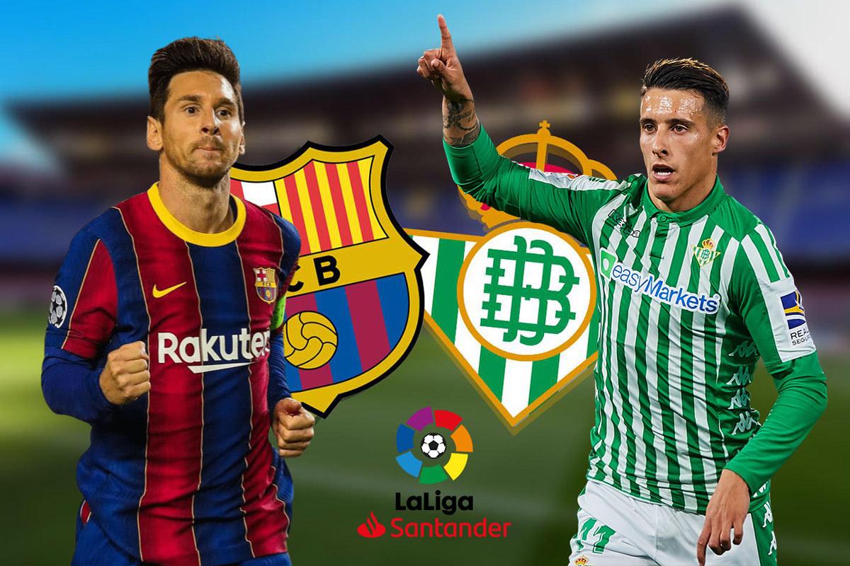 Nhận định Barca vs Betis: Vượt qua sóng dữ
