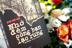 Ra mắt nhật ký chiến trường 'Nhớ đêm cõng bạn lạc rừng'