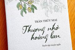 Dấu văn riêng biệt của Trần Thùy Mai trong 'Thương nhớ hoàng lan'