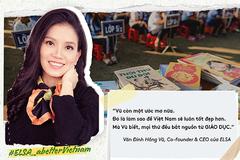 Startup ELSA phát động chiến dịch 'Vì một Việt Nam tốt đẹp hơn'