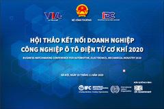 Sắp diễn ra Hội thảo kết nối doanh nghiệp công nghiệp ô tô, điện tử, cơ khí 2020
