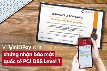VinID Pay đạt chứng nhận bảo mật quốc tế