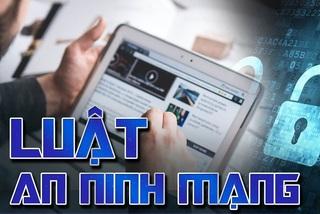 Luật An ninh mạng bảo đảm môi trường không gian mạng an toàn cho người dân
