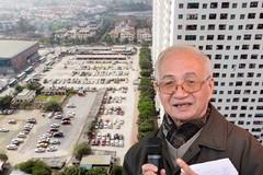 """Nguyên KTS trưởng Hà Nội nói về nửa triệu m2 đất bãi xe """"đắp chiếu"""""""