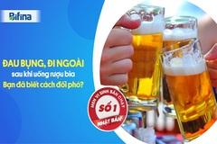 Giải pháp 'đối phó' rối loạn tiêu hóa do uống rượu bia