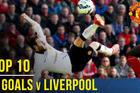 """Top 10 siêu phẩm của MU """"xé lưới"""" Liverpool ở Ngoại hạng Anh"""