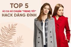 """Top 5 áo dạ nữ chuẩn """"trends Tết"""", thu gọn vóc dáng đỉnh cao"""