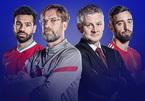 Trực tiếp Liverpool vs MU: Đội hình ra sân cực mạnh
