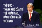 Ông Nguyễn Thiện Nhân: Thủ Đức- thành phố của trí tuệ nhân tạo, đáng sống nhất Việt Nam