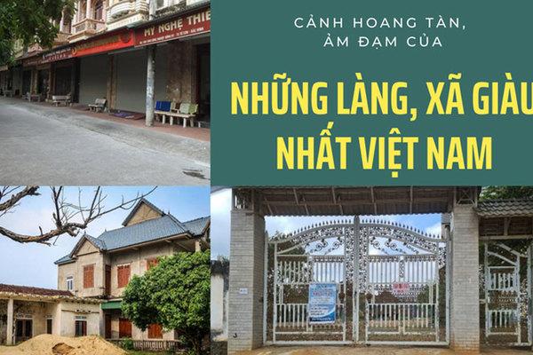Xót xa với cảnh hoang tàn, ảm đạm của những làng, xã từng giàu nhất Việt Nam