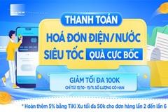 Thanh toán hóa đơn điện nước qua Tiki, nhận hoàn tiền đến 700.000 đồng