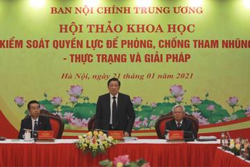 Toàn văn phát biểu của Trưởng ban Nội chính Trung ương tại hội thảo kiểm soát quyền lực để phòng chống tham nhũng