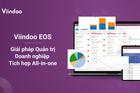 Viindoo EOS - 'chìa khóa' giúp doanh nghiệp chuyển đổi số