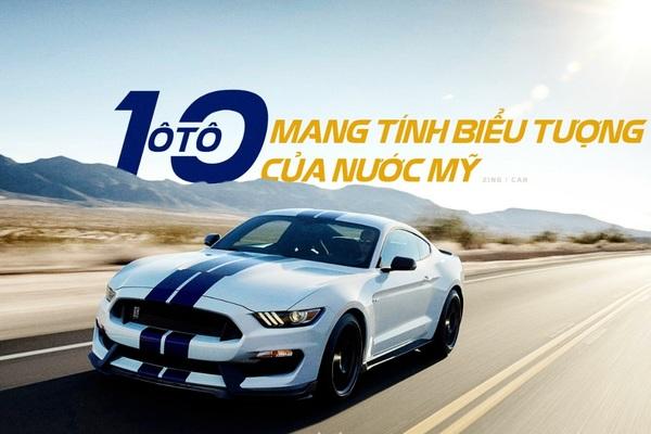 10 mẫu xe mang tính biểu tượng của ngành công nghiệp ô tô Mỹ