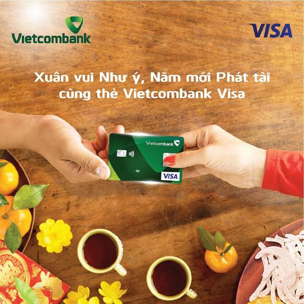 Xuân vui như ý, Năm mới phát tài cùng thẻ Vietcombank Visa