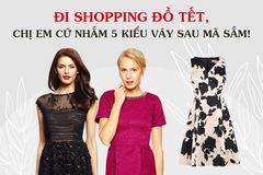 Đi shopping đồ Tết, chị em cứ nhắm 5 kiểu váy sau mà sắm!