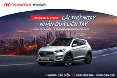 Cơ hội lái thử xe Hyundai Tucson