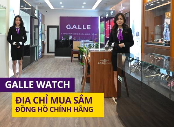 Những thương hiệu đồng hồ hàng đầu quy tụ ở Galle Watch