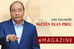 Những bước ngoặt lịch sử của tân Chủ tịch nước Nguyễn Xuân Phúc