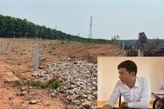 'Quan xã' xẻ đất rừng cấp cho dân: Kiểm tra dấu hiệu sai phạm