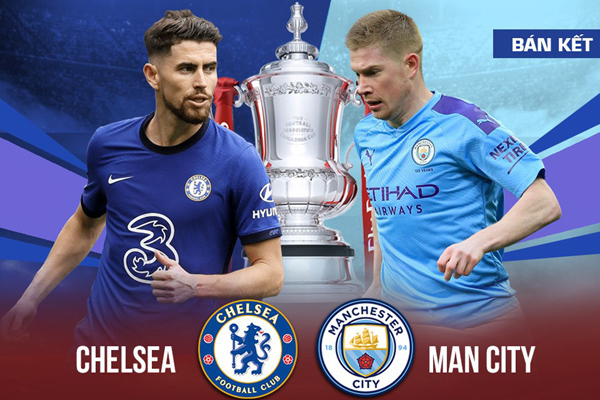 Chelsea gặp Manchester City - 'chung kết sớm' của FA Cup 2020-21
