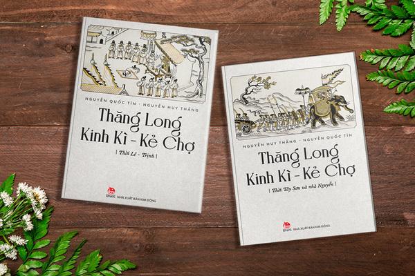 Tái hiện hai giai đoạn ấn tượng của Thăng Long Kinh Kì - Kẻ Chợ