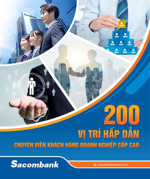 Sacombank tuyển 200 chuyên viên khách hàng doanh nghiệp cấp cao