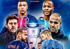 Trực tiếp PSG vs Man City: Long hổ tranh hùng