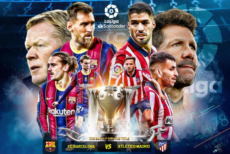 Nhận định Barca vs Atletico: Đại chiến vương quyền