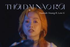 Hannah Hoàng lần đầu kết hợp với Low G ra mắt MV mới
