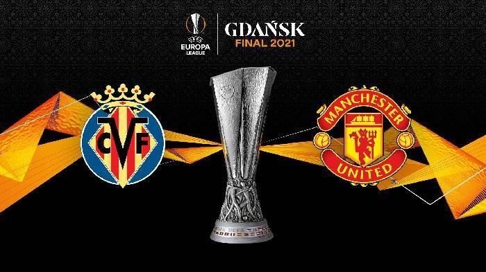 Link xem trực tiếp MU vs Villarreal, 02h ngày 27/5