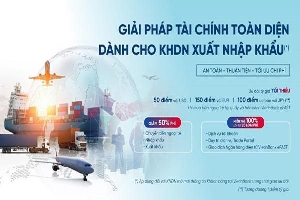 VietinBank ưu đãi lớn cho doanh nghiệp xuất nhập khẩu