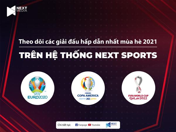 Next Media sở hữu bản quyền Copa America 2021 và EURO 2020