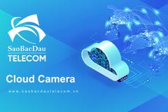 5 lý do khiến nhiều doanh nghiệp chọn dùng cloud camera