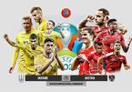 Link xem trực tiếp Ukraine vs Áo, 23h ngày 21/6