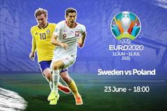 Link xem trực tiếp Thụy Điển vs Ba Lan, 23h ngày 23/6