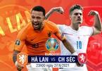 Trực tiếp Hà Lan vs CH Séc: Hiểm họa khôn lường