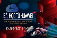 """Điện toán đám mây """"Make in Vietnam"""": Bài học từ Huawei"""